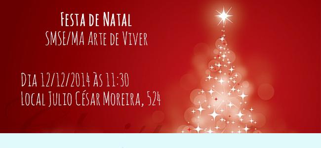 Festa de Natal SMSE/MA Arte de Viver