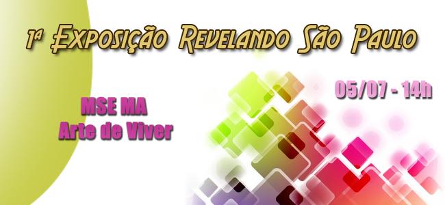 1º Exposição Revelando São Paulo - MSE/MA Arte de Viver