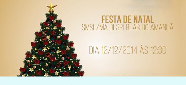 Festa de Natal SMSE/MA Despertar do Amanhã
