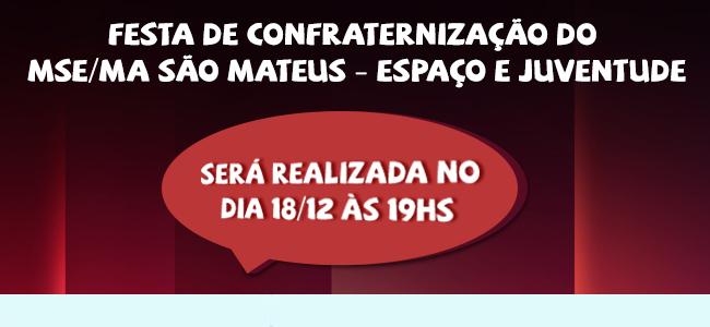 Festa de Confraternização do MSE/MA São Mateus Espaço e Juventude