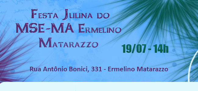 Festa Junina do MSE/MA Ermelino Matarazzo